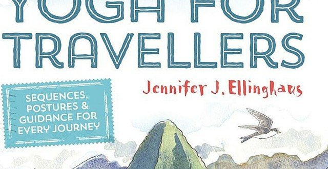 Yoga For Travellers by Jennifer Ellinghaus