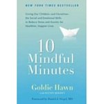 Ten Mindful Minutes by Goldie Hawn