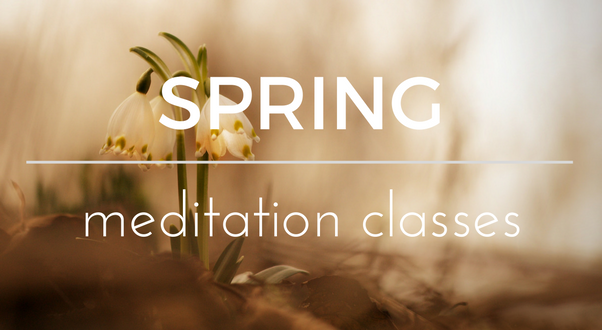 Spring Meditation Classes