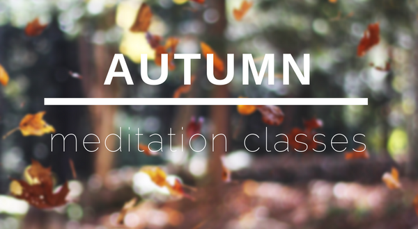 Autumn Meditation Classes
