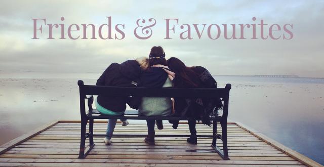 Friends & Favourites