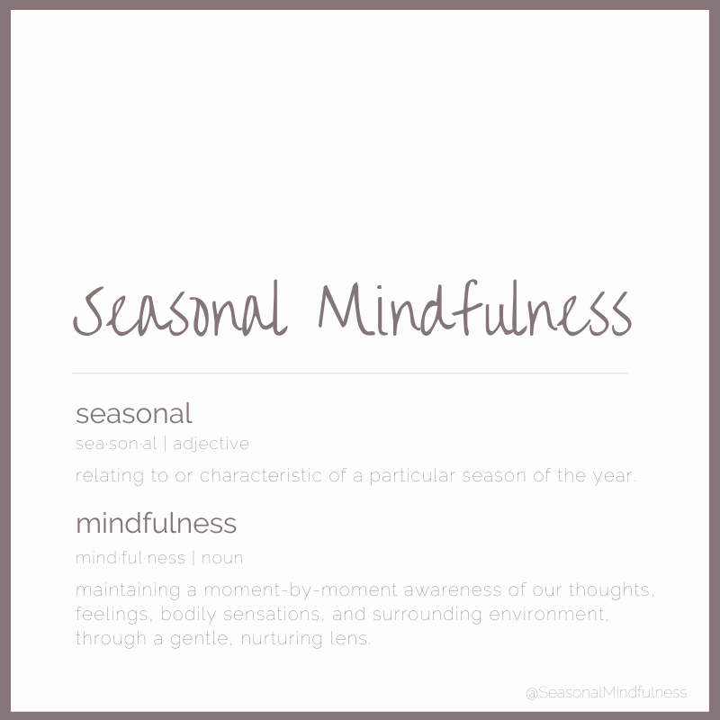 What is Seasonal Mindfulness