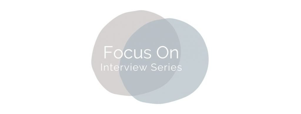 Focus On Interview Series