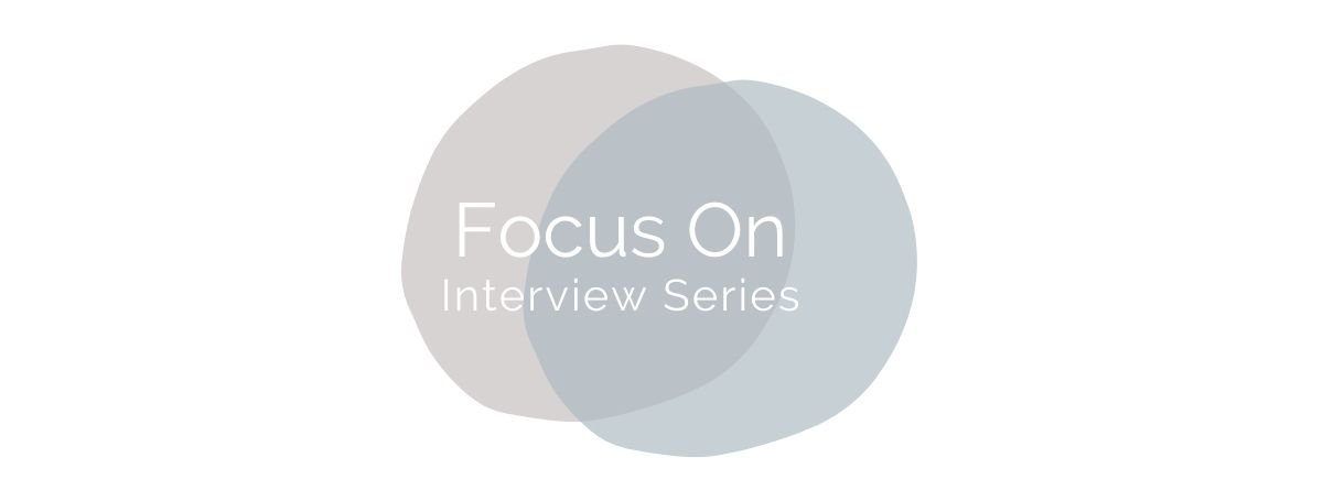 Focus On Interviews