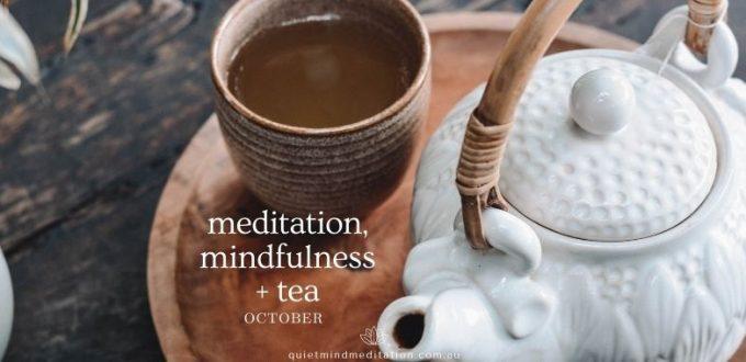 meditation mindfulness + tea